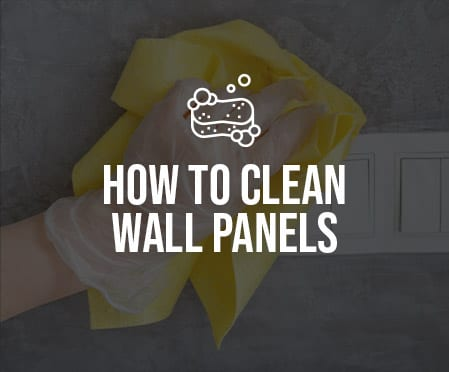 How to clean wall panels copy